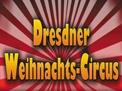 Dresdner Weihnachtscircus